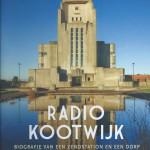 Radio Kootwijk - biografie van een zendstation en een dorp in het hart van de Veluwe
